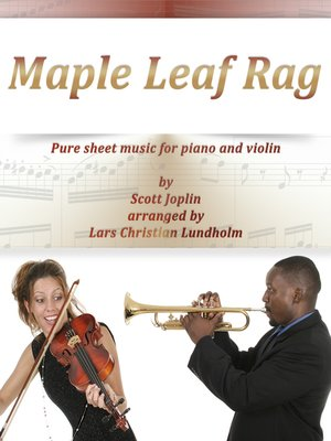cover image of Maple Leaf Rag Pure sheet music for piano and violin by Scott Joplin arranged by Lars Christian Lundholm