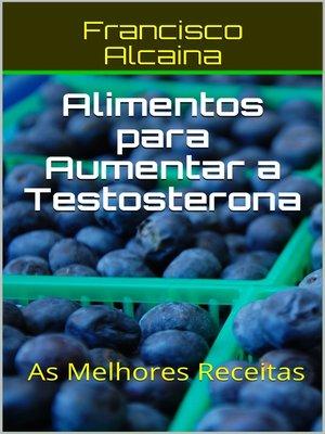 cover image of Alimentos para Aumentar a Testosterona