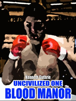 cover image of Blood Manor (Uncivilized Boxing Action Series)