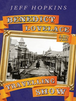 cover image of Benedict Lovelace and the Travelling Show