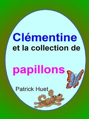 cover image of Clémentine Et La Collection De Papillons