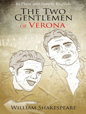 the two gentlemen of verona in plain and simple english a modern  the two gentlemen of verona in plain and simple english a modern translation and the original version