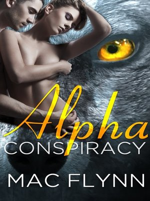 cover image of Alpha Conspiracy (Alpha Blood #2) (Werewolf Shifter Romance)