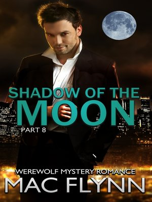 cover image of Shadow of the Moon #8 (Werewolf Shifter Romance)