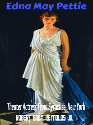 cover image of Edna Mae Pettie Theater Actress From Syracuse, New York