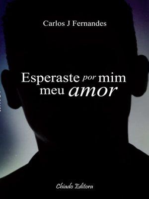 cover image of Esperaste Por Mim, Meu Amor