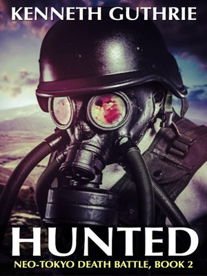 cover image of Hunted (Neo-Tokyo Death Battle, Book 2)