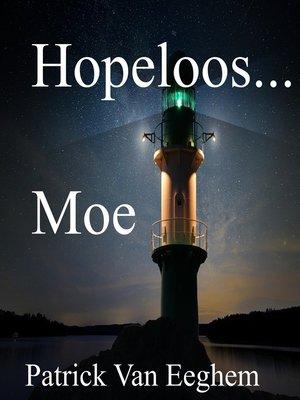 cover image of Hopeloos...Moe