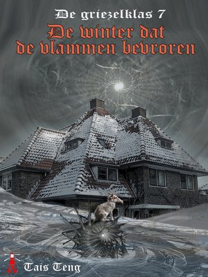 cover image of De winter dat de vlammen bevroren