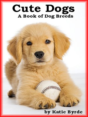 cover image of Cute Dogs a Book of Dog Breeds