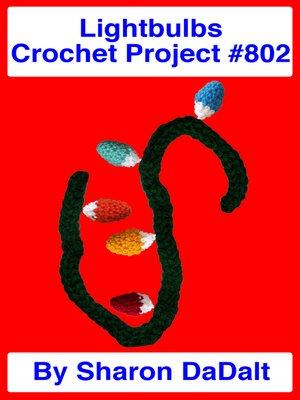 cover image of Lightbulbs Crochet Project #802