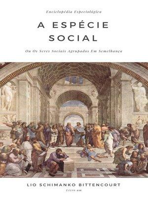 cover image of A Espécie Social