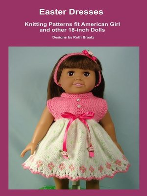 cover image of Easter Dresses, Knitting Patterns fit American Girl and other 18-Inch Dolls