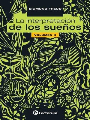 cover image of La interpretacion de los sueños. Volumen II