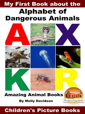 cover image of My First Book about the Alphabet of Dangerous Animals