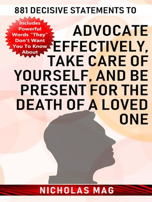 cover image of 881 Decisive Statements to Advocate Effectively, Take Care of Yourself, and Be Present for the Death of a Loved One