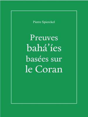cover image of Preuves baha'ies basées sur le Coran