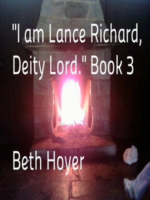 "cover image of ""I am Lance Richard, Deity Lord."" Book 3"