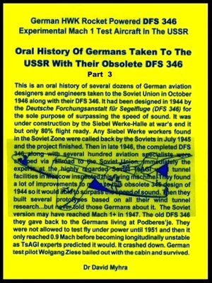 cover image of Oral History of Germans Taken to the USSR with Their Obsolete DFS 346-Part 3