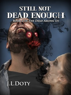cover image of Still Not Dead Enough , Book 2 of the Dead Among Us