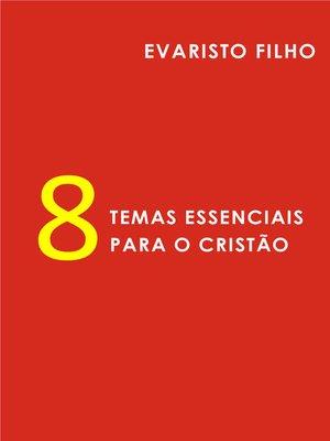 cover image of Oito Temas Essenciais para o Cristão