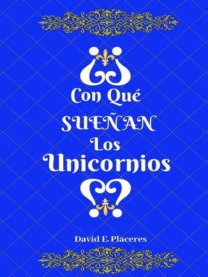 cover image of ¿Con qué sueñan los unicornios?