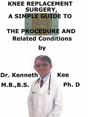 cover image of Knee Replacement Surgery, a Simple Guide to the Procedure and Related Conditions