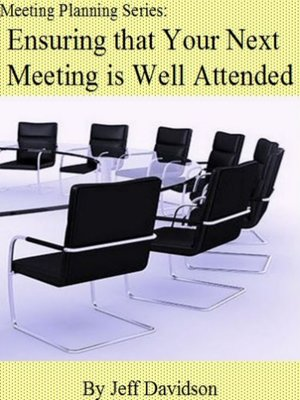 cover image of Make Sure Your Next Meeting is Well-Attended