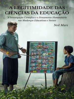 cover image of A Legitimidade das Ciências da Educação
