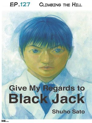 cover image of Give My Regards to Black Jack--Ep.127 Climbing the Hill (English version)