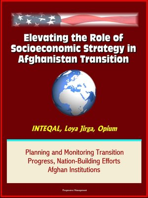 cover image of Elevating the Role of Socioeconomic Strategy in Afghanistan Transition