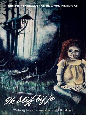 cover image of Ik blijf bij je
