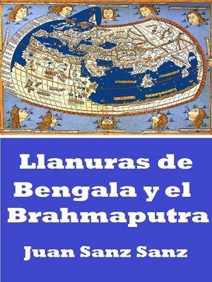 cover image of Llanuras de Bengala y el Brahmaputra
