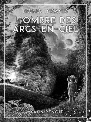 cover image of L'ombre des arcs-en-ciel