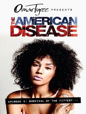 Omar tyree overdrive rakuten overdrive ebooks audiobooks and cover image of the american disease episode 2 fandeluxe Choice Image