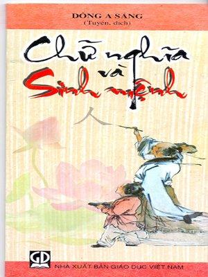 cover image of Chữ nghĩa và sinh mệnh