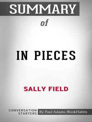 cover image of Summary of In Pieces by Sally Field / Conversation Starters