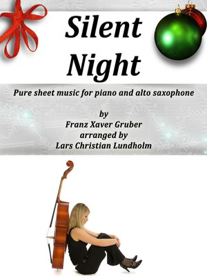 cover image of Silent Night Pure sheet music for piano and alto saxophone by Franz Xaver Gruber arranged by Lars Christian Lundholm