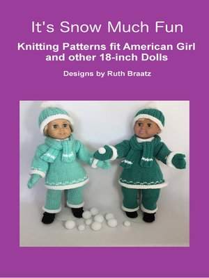 cover image of It's Snow Much Fun, Knitting Patterns fit American Girl and other 18-Inch Dolls