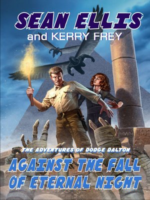 cover image of Against the Fall of Eternal Night- a Dodge Dalton Adventure