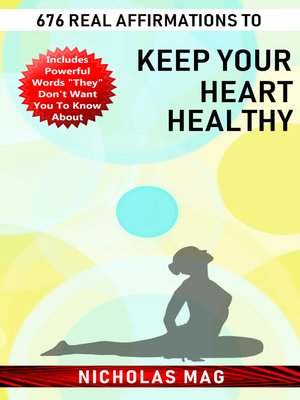 cover image of 676 Real Affirmations to Keep Your Heart Healthy