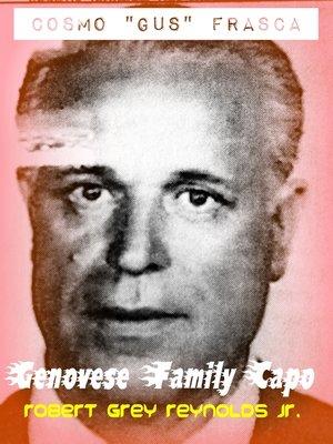 "cover image of Cosmo ""Gus"" Frasca Genovese Family Capo"