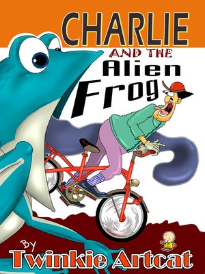 cover image of Charlie and the Alien Frog