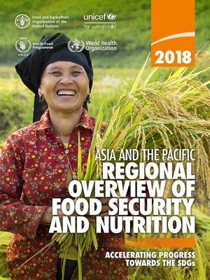cover image of Asia and the Pacific Regional Overview of Food Security and Nutrition 2018