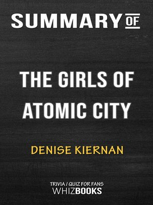 cover image of Summary of the Girls of Atomic City by Denise Kiernan / Trivia/Quiz for Fans