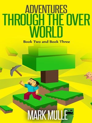 cover image of Adventures Through the Over World, Book 2 and Book 3