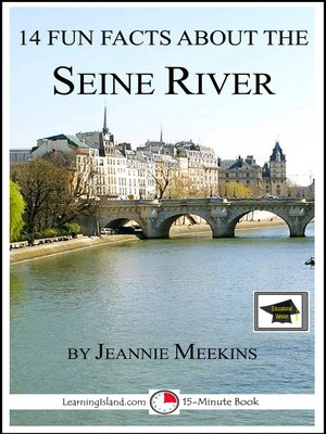 cover image of 14 Fun Facts About the Seine River