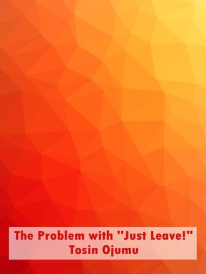 "cover image of The Problem with ""Just Leave!"""