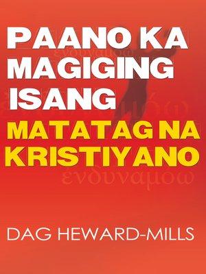 cover image of Paano Ka Magiging Isang Matatag Na Kristiyano