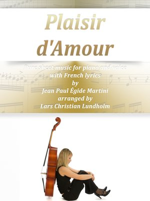 cover image of Plaisir d'Amour Pure sheet music for piano and voice with French lyrics by Jean Paul Égide Martini arranged by Lars Christian Lundholm